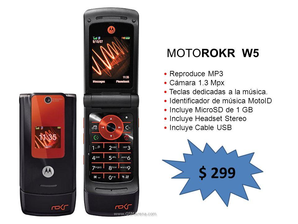 Reproduce MP3 Cámara 1.3 Mpx Teclas dedicadas a la música. Identificador de música MotoID Incluye MicroSD de 1 GB Incluye Headset Stereo Incluye Cable