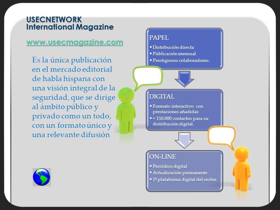 USECNETWORK International Magazine www.usecmagazine.com Es la única publicación en el mercado editorial de habla hispana con una visión integral de la