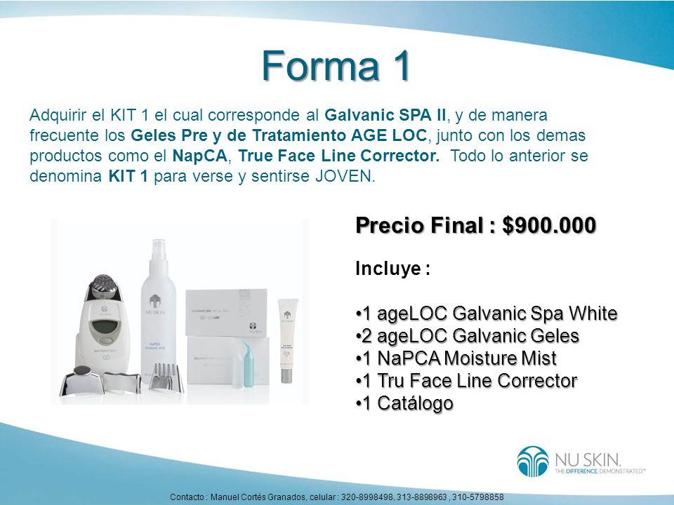 Forma 1 Adquirir el KIT 1 el cual corresponde al Galvanic SPA II, y de manera frecuente los Geles Pre y de Tratamiento AGE LOC, junto con los demas pr