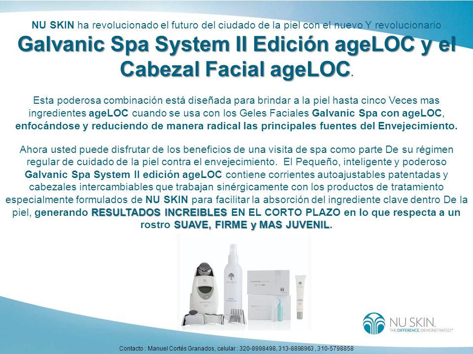 Galvanic Spa System II Edición ageLOC y el Cabezal Facial ageLOC NU SKIN ha revolucionado el futuro del ciudado de la piel con el nuevo Y revolucionar