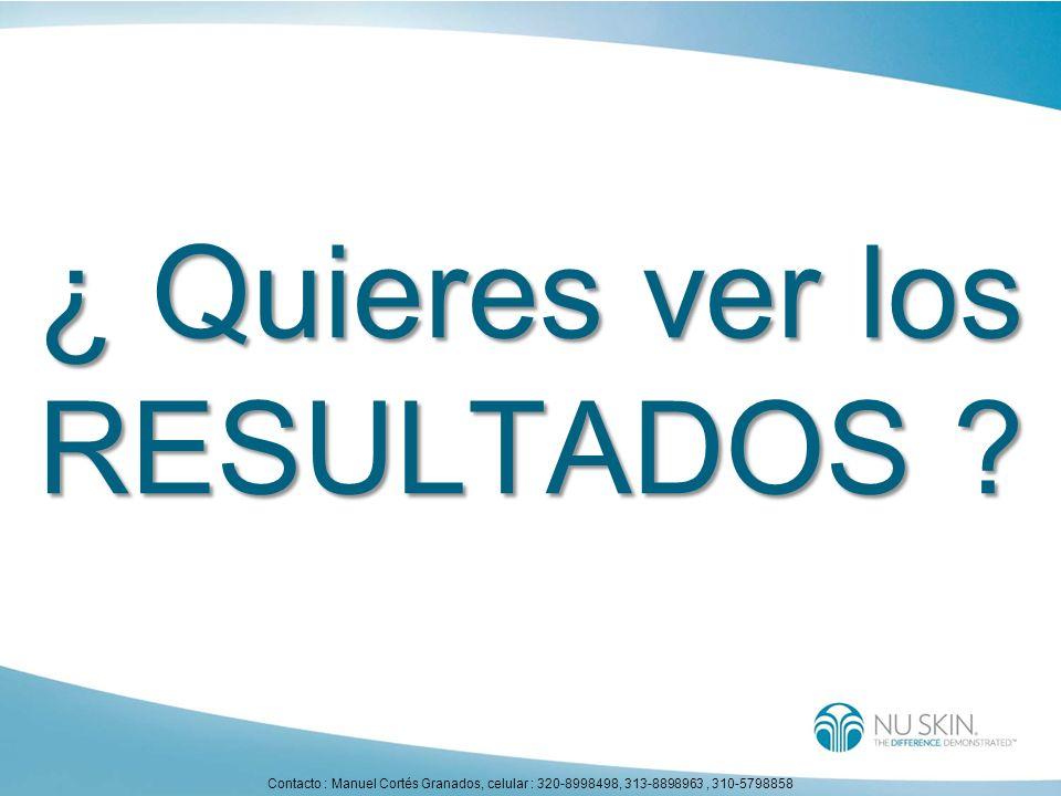 ¿ Quieres ver los RESULTADOS ? Contacto : Manuel Cortés Granados, celular : 320-8998498, 313-8898963, 310-5798858