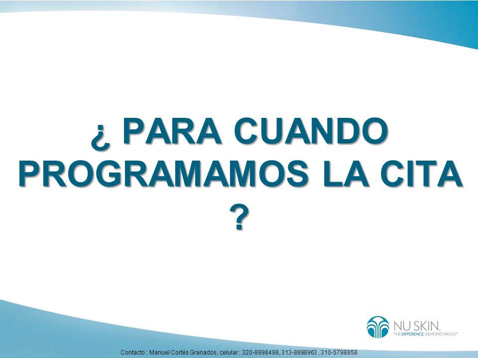 ¿ PARA CUANDO PROGRAMAMOS LA CITA ? Contacto : Manuel Cortés Granados, celular : 320-8998498, 313-8898963, 310-5798858