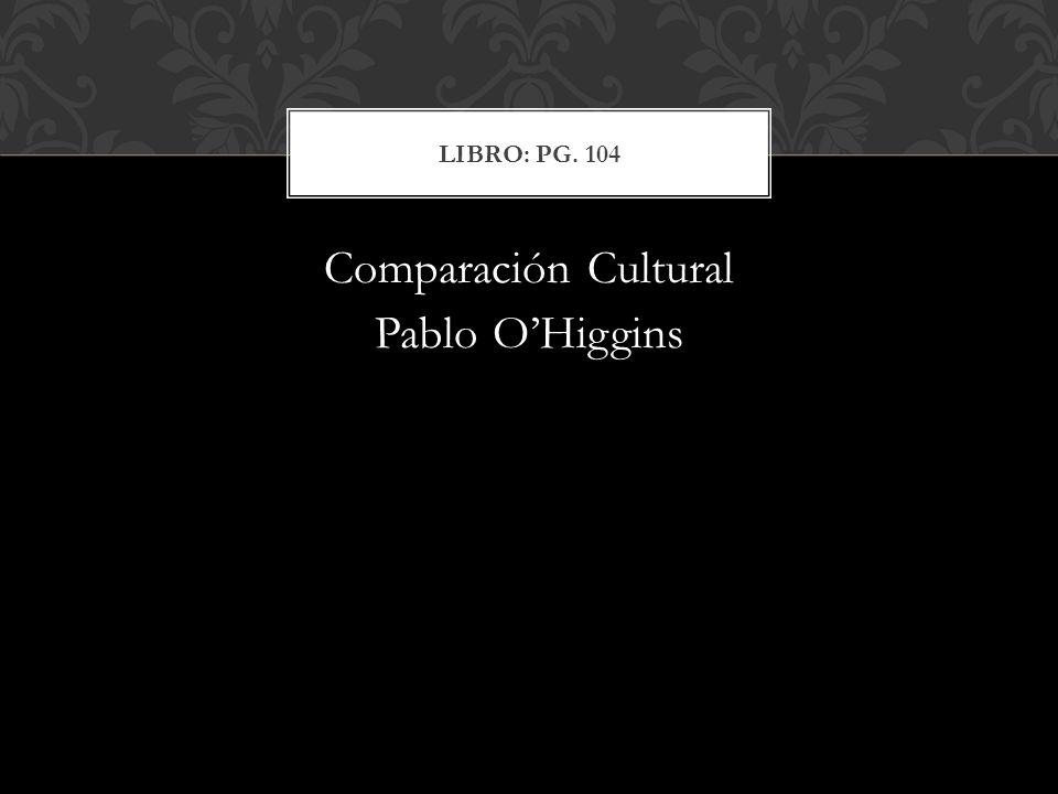 Comparación Cultural Pablo OHiggins LIBRO: PG. 104