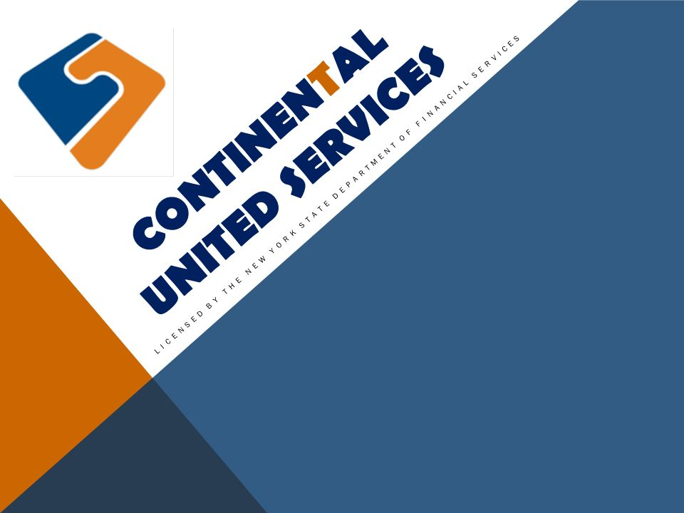 CONTINENTAL UNITED SERVICES LICENSED BY THE NEW YORK STATE DEPARTMENT OF FINANCIAL SERVICES