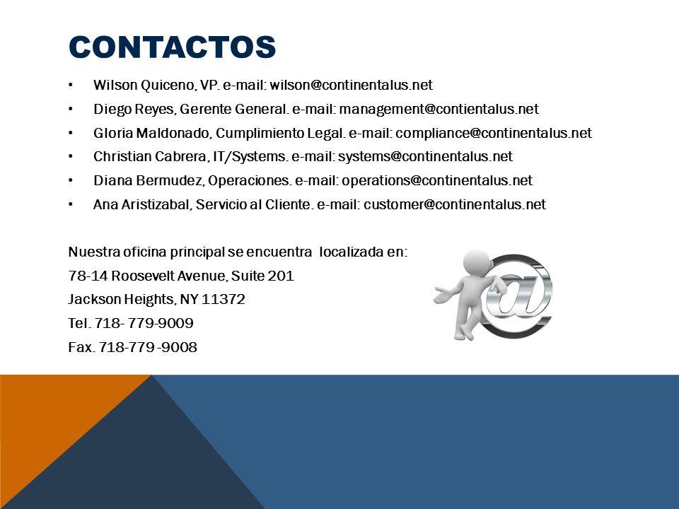 CONTACTOS Wilson Quiceno, VP. e-mail: wilson@continentalus.net Diego Reyes, Gerente General. e-mail: management@contientalus.net Gloria Maldonado, Cum