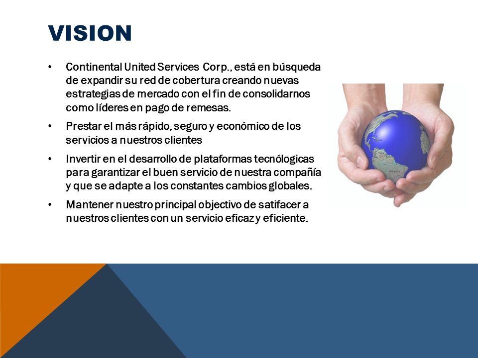 VISION Continental United Services Corp., está en búsqueda de expandir su red de cobertura creando nuevas estrategias de mercado con el fin de consoli