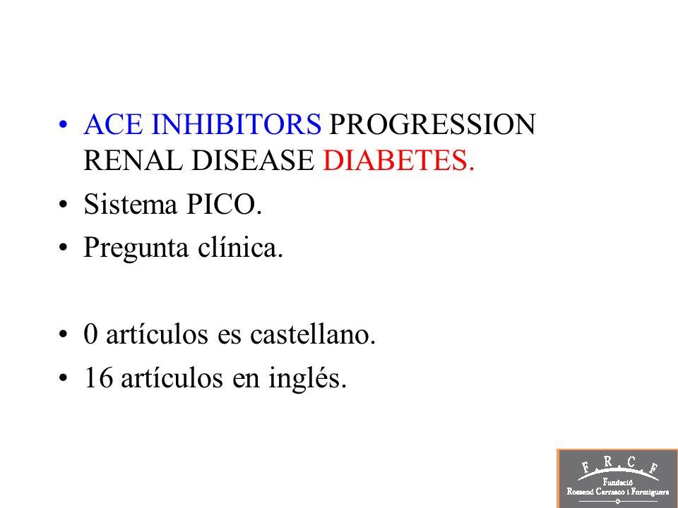 ACE INHIBITORS PROGRESSION RENAL DISEASE DIABETES.