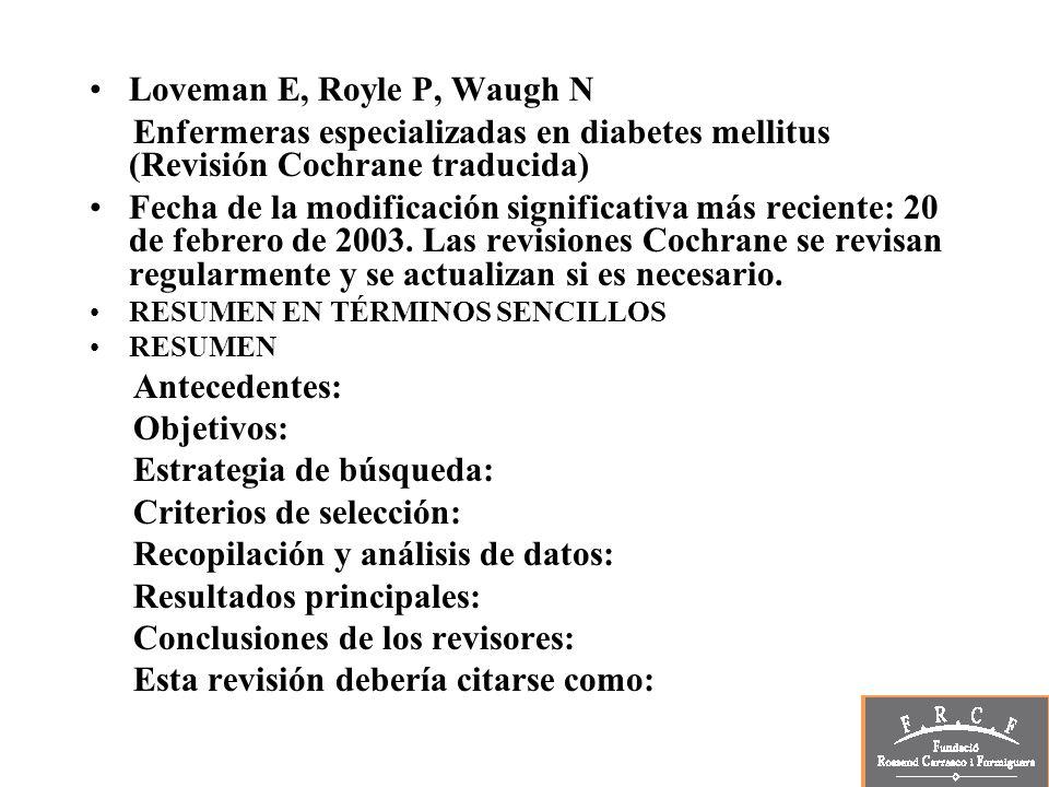 Loveman E, Royle P, Waugh N Enfermeras especializadas en diabetes mellitus (Revisión Cochrane traducida) Fecha de la modificación significativa más re