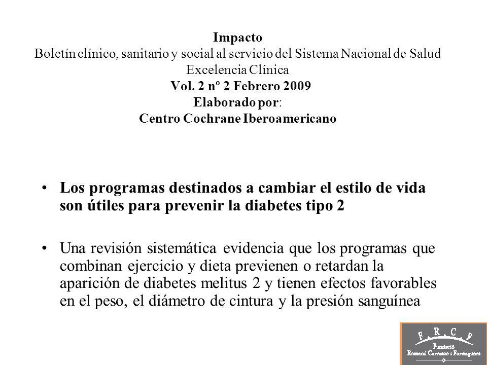 Impacto Boletín clínico, sanitario y social al servicio del Sistema Nacional de Salud Excelencia Clínica Vol. 2 nº 2 Febrero 2009 Elaborado por: Centr