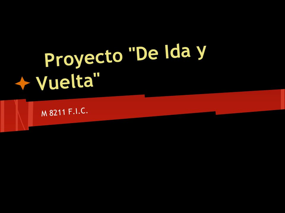 Proyecto De Ida y Vuelta M 8211 F.I.C.