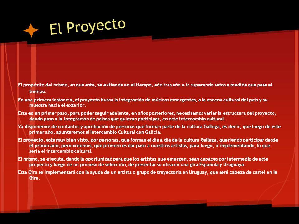 El Proyecto Junto a estos dos grupos o artista que salen de Uruguay, se sumara un tercer artista o grupo en España.