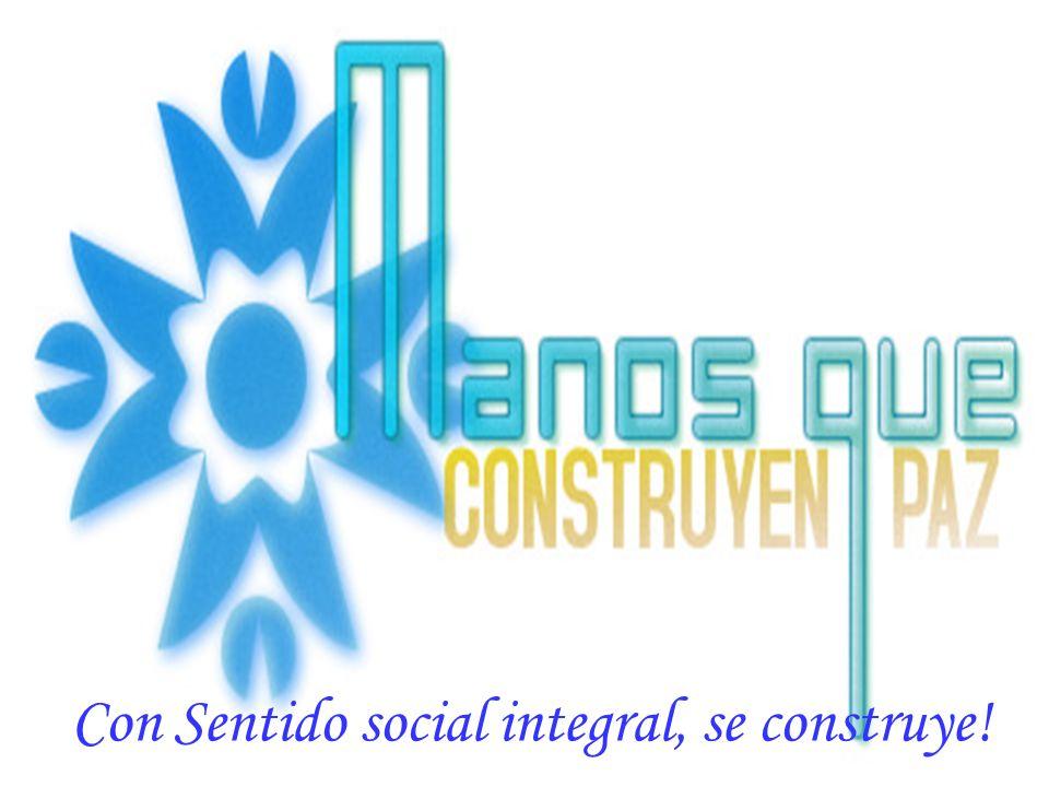 Con Sentido social integral, se construye!