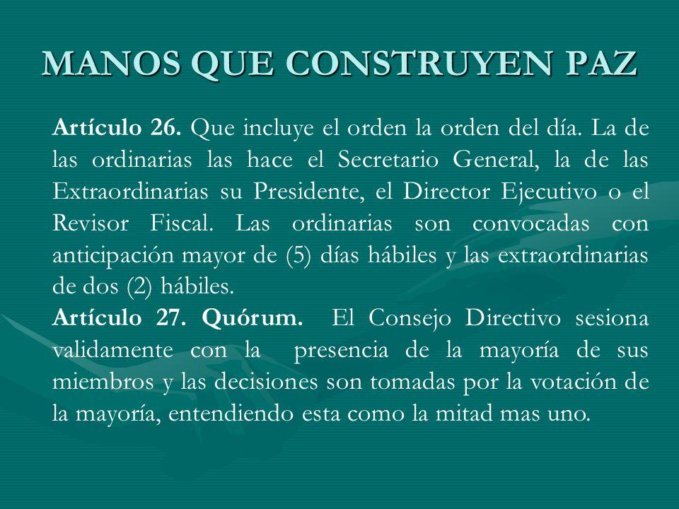 MANOS QUE CONSTRUYEN PAZ Artículo 26. Que incluye el orden la orden del día. La de las ordinarias las hace el Secretario General, la de las Extraordin