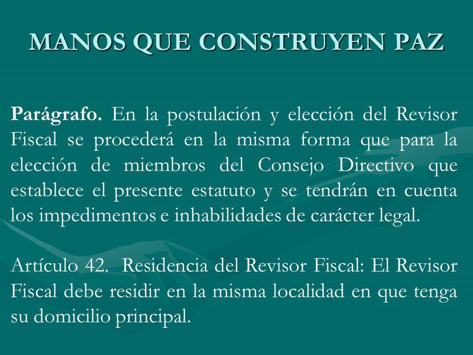 Parágrafo. En la postulación y elección del Revisor Fiscal se procederá en la misma forma que para la elección de miembros del Consejo Directivo que e
