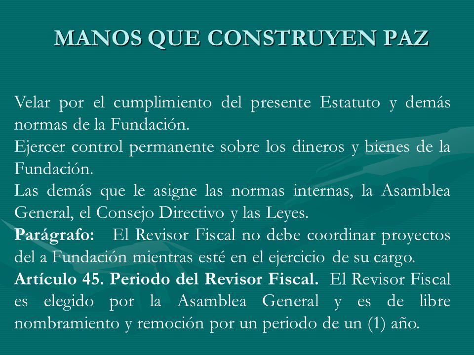Velar por el cumplimiento del presente Estatuto y demás normas de la Fundación. Ejercer control permanente sobre los dineros y bienes de la Fundación.