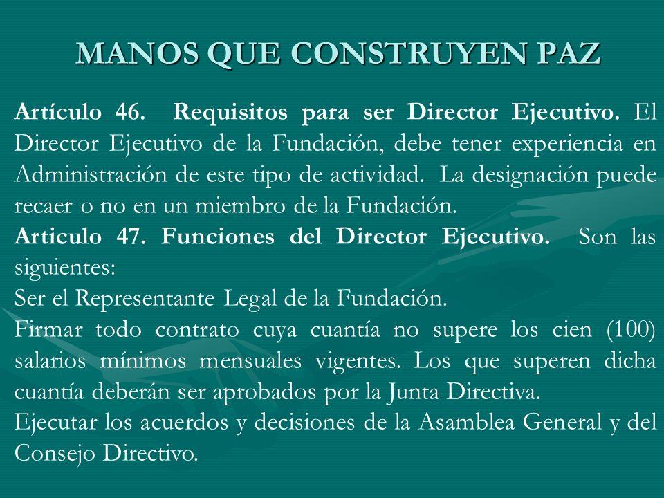 Artículo 46. Requisitos para ser Director Ejecutivo. El Director Ejecutivo de la Fundación, debe tener experiencia en Administración de este tipo de a