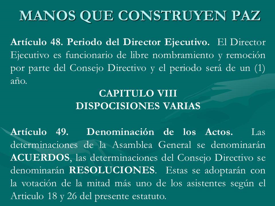 Artículo 48. Periodo del Director Ejecutivo. El Director Ejecutivo es funcionario de libre nombramiento y remoción por parte del Consejo Directivo y e