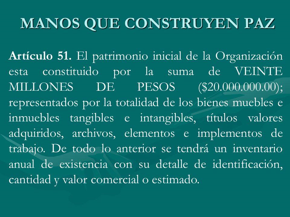Artículo 51. El patrimonio inicial de la Organización esta constituido por la suma de VEINTE MILLONES DE PESOS ($20.000.000.00); representados por la