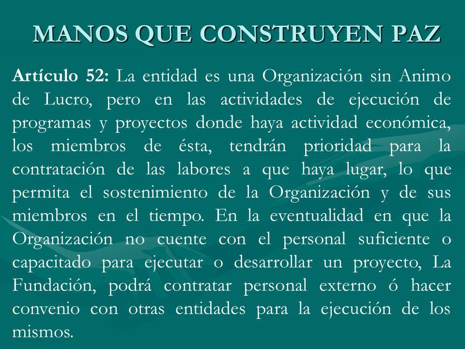 Artículo 52: La entidad es una Organización sin Animo de Lucro, pero en las actividades de ejecución de programas y proyectos donde haya actividad eco