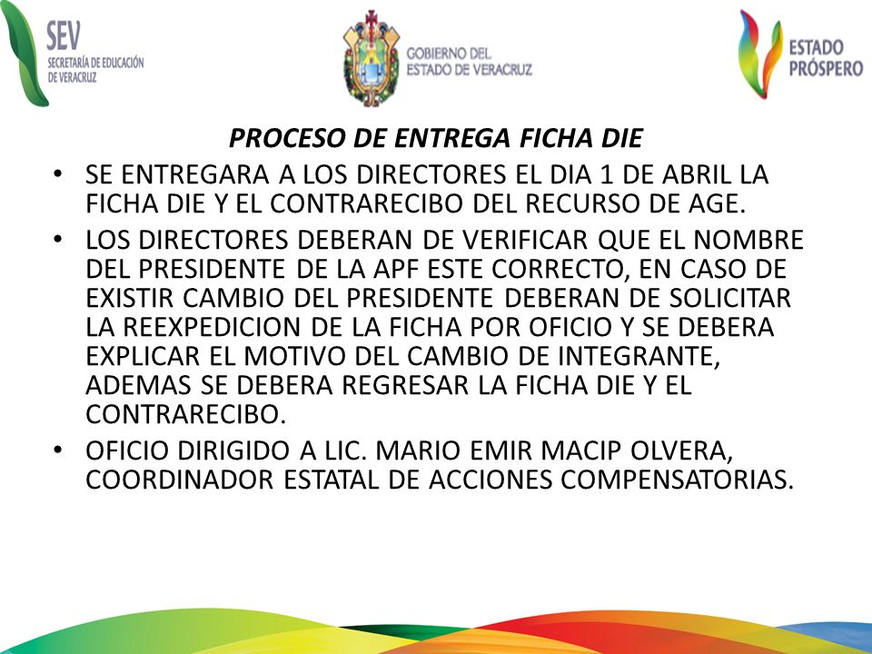 PROCESO DE ENTREGA FICHA DIE SE ENTREGARA A LOS DIRECTORES EL DIA 1 DE ABRIL LA FICHA DIE Y EL CONTRARECIBO DEL RECURSO DE AGE. LOS DIRECTORES DEBERAN