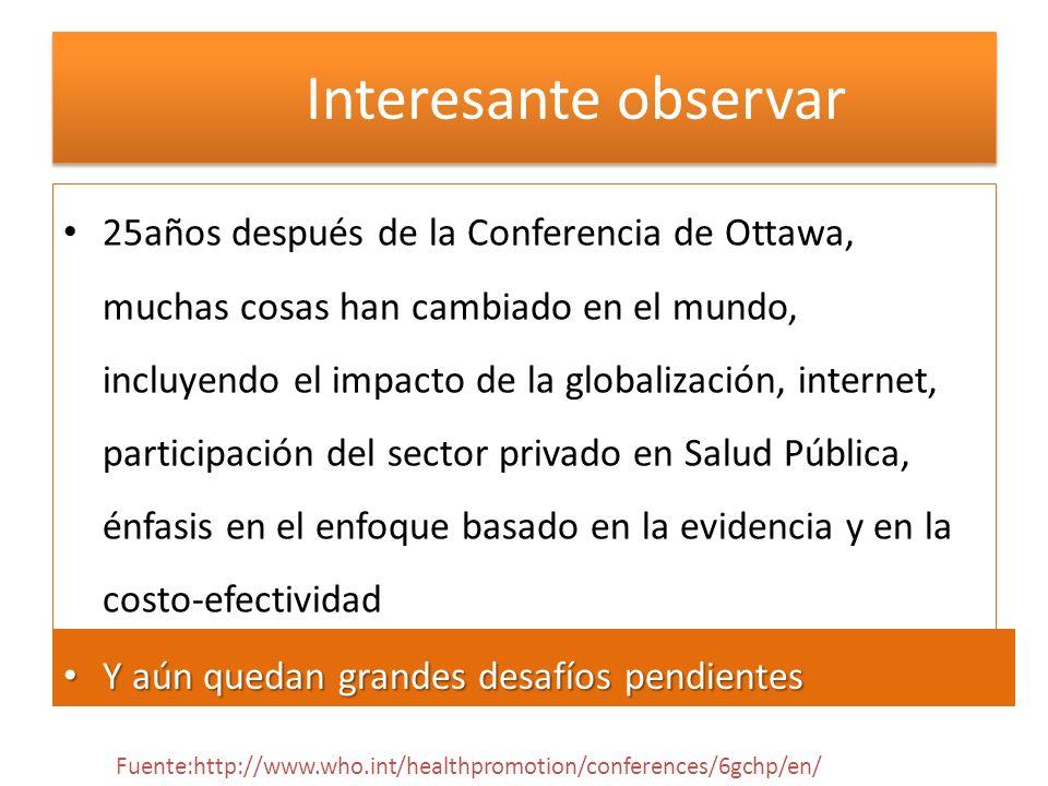 Interesante observar 25años después de la Conferencia de Ottawa, muchas cosas han cambiado en el mundo, incluyendo el impacto de la globalización, int