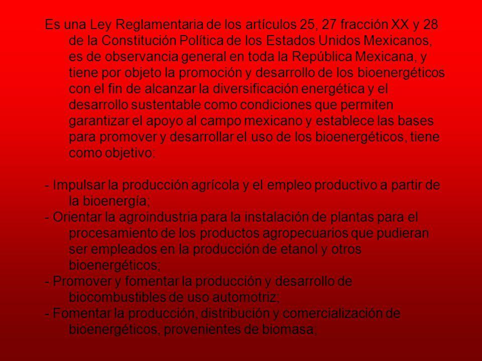 Es una Ley Reglamentaria de los artículos 25, 27 fracción XX y 28 de la Constitución Política de los Estados Unidos Mexicanos, es de observancia gener