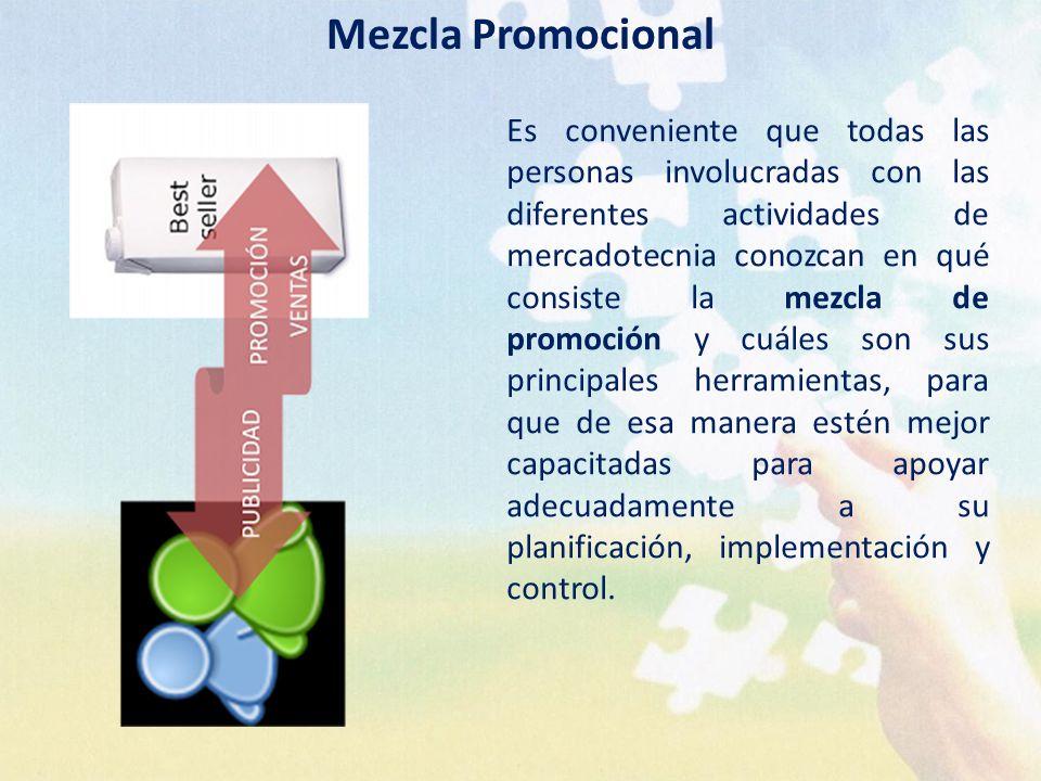 Es conveniente que todas las personas involucradas con las diferentes actividades de mercadotecnia conozcan en qué consiste la mezcla de promoción y c