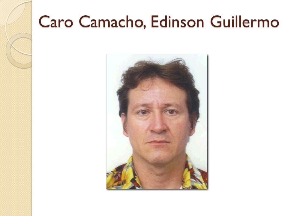 Caro Camacho, Edinson Guillermo