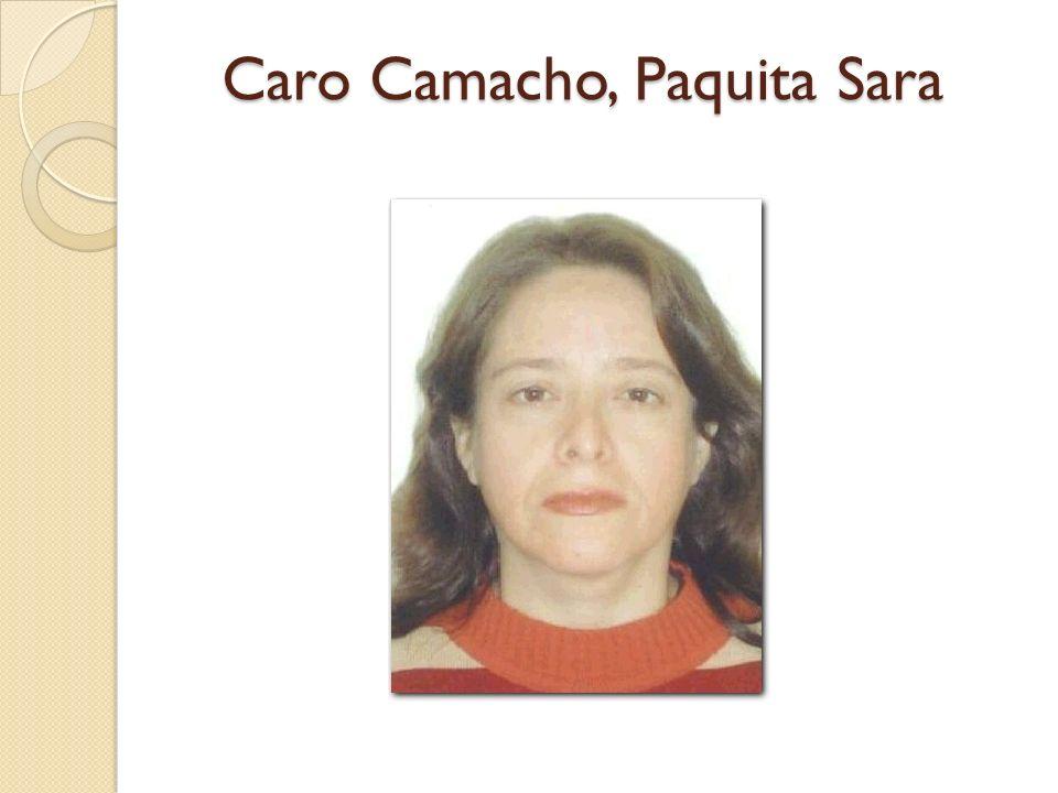 Caro Camacho, Paquita Sara