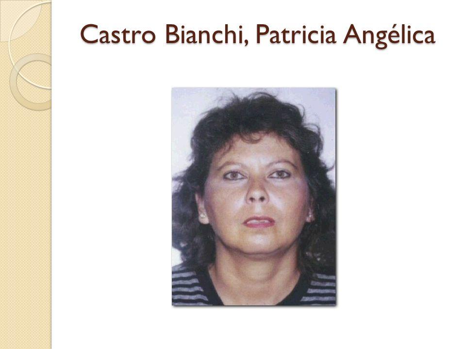 Castro Bianchi, Patricia Angélica