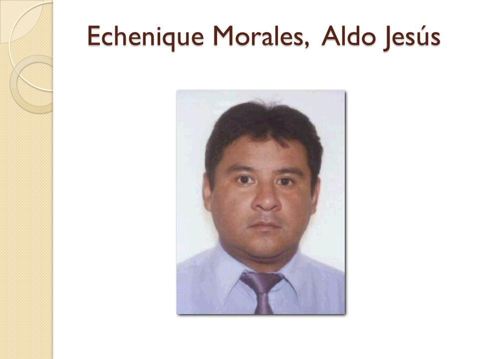 Echenique Morales, Aldo Jesús