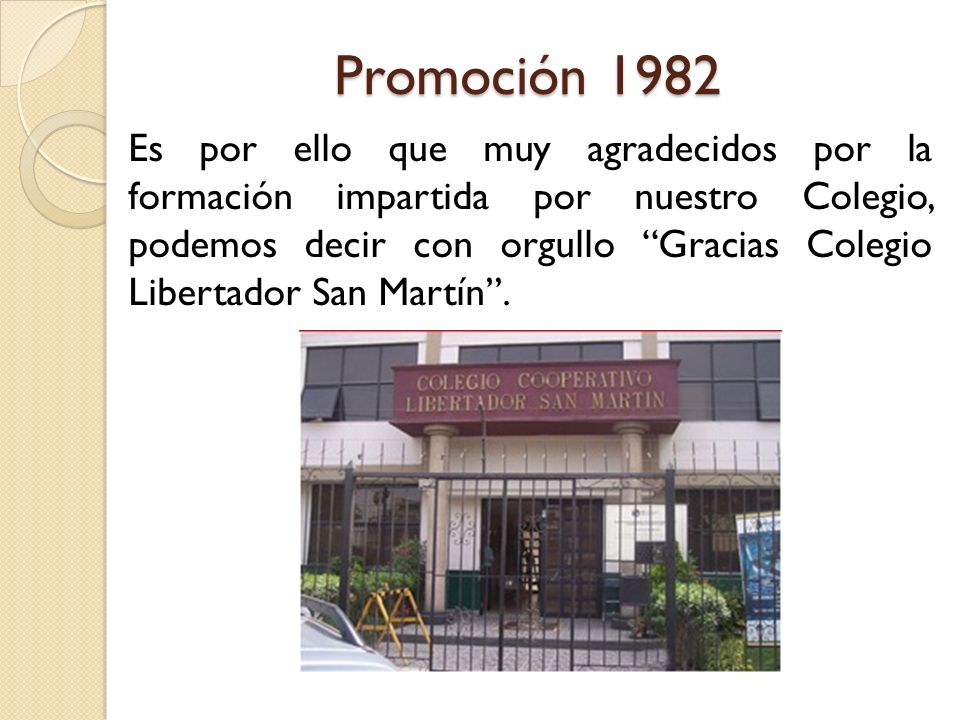 Promoción 1982 Es por ello que muy agradecidos por la formación impartida por nuestro Colegio, podemos decir con orgullo Gracias Colegio Libertador Sa