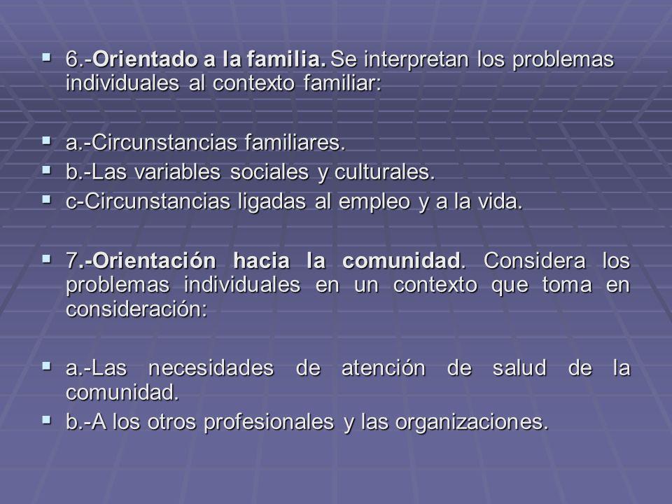 6.-Orientado a la familia.