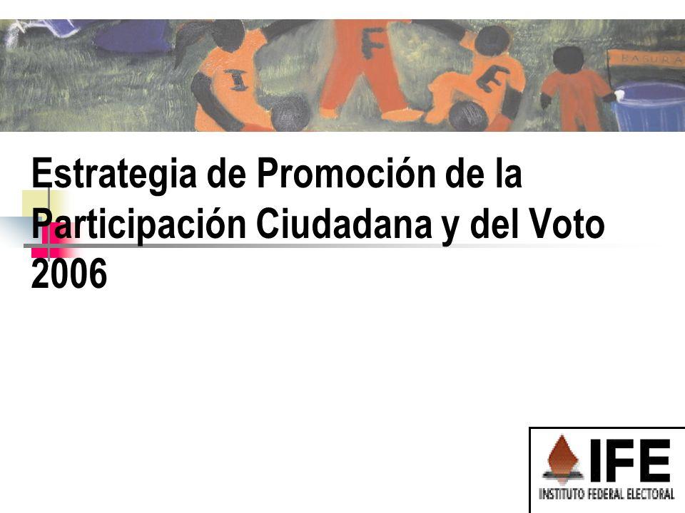 1 Estrategia de Promoción de la Participación Ciudadana y del Voto 2006