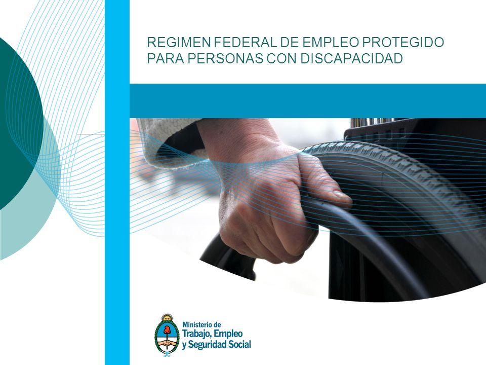16 REGIMEN FEDERAL DE EMPLEO PROTEGIDO PARA PERSONAS CON DISCAPACIDAD