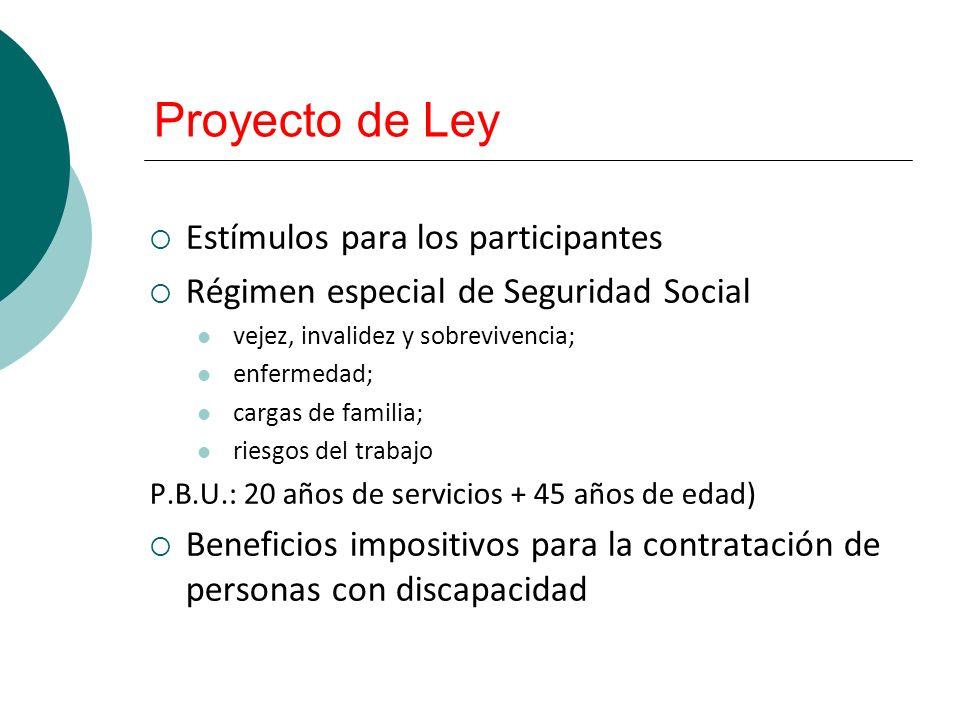 Proyecto de Ley Estímulos para los participantes Régimen especial de Seguridad Social vejez, invalidez y sobrevivencia; enfermedad; cargas de familia;