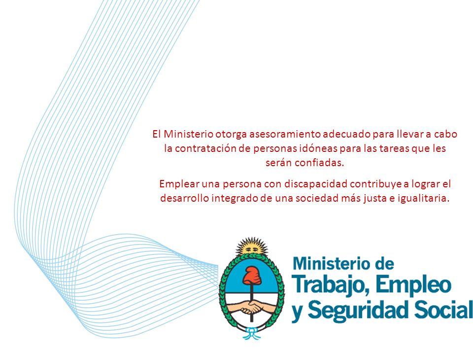 El Ministerio otorga asesoramiento adecuado para llevar a cabo la contratación de personas idóneas para las tareas que les serán confiadas. Emplear un
