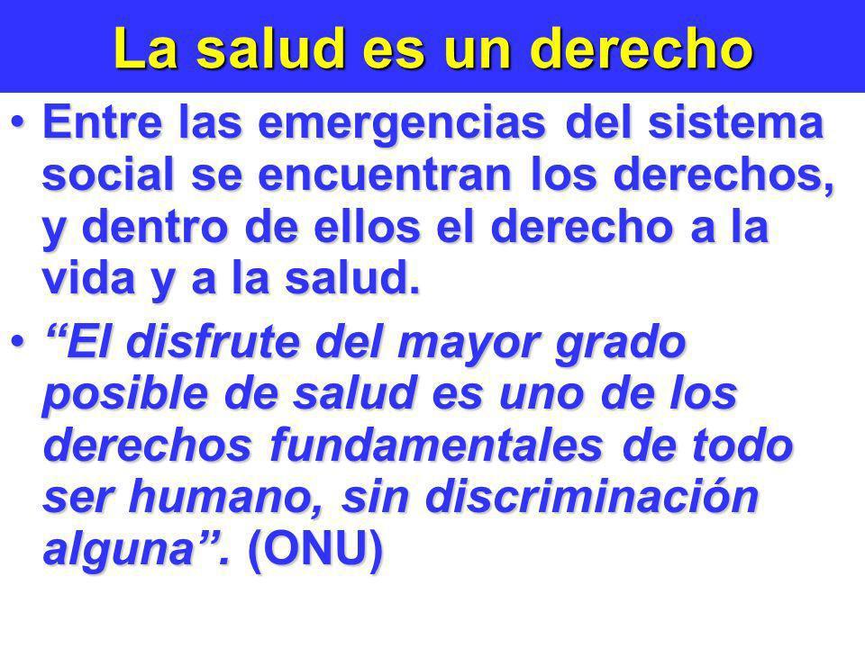 La salud es un derecho Entre las emergencias del sistema social se encuentran los derechos, y dentro de ellos el derecho a la vida y a la salud.Entre