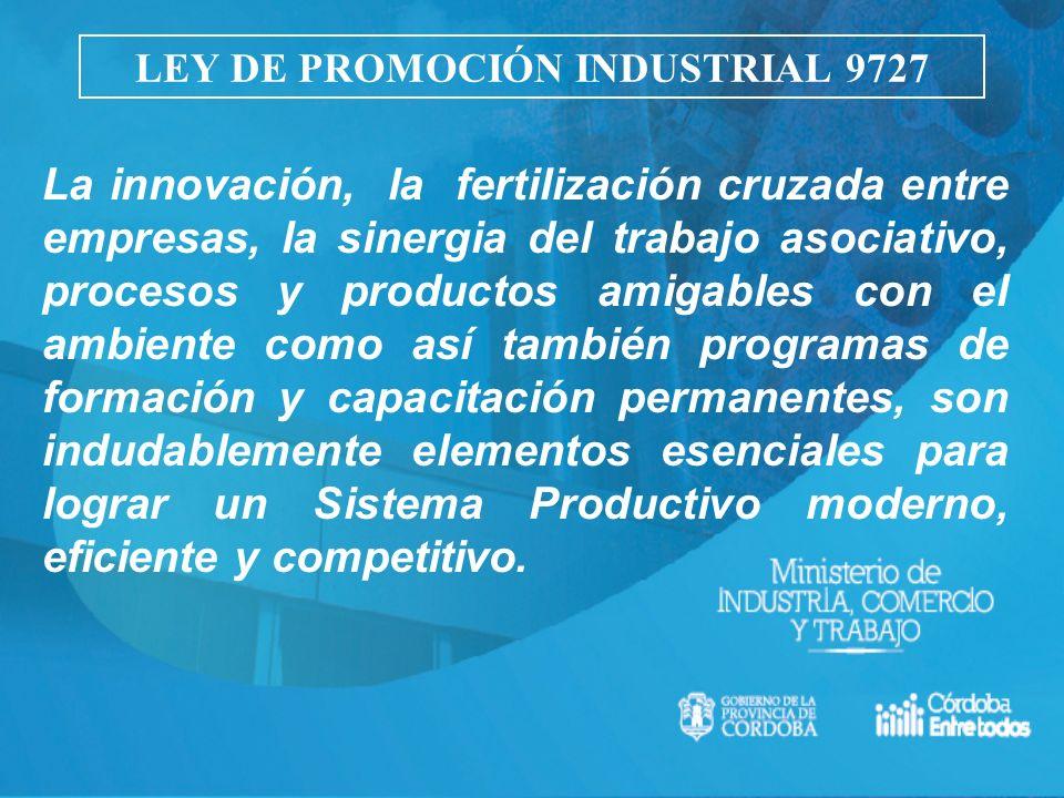La innovación, la fertilización cruzada entre empresas, la sinergia del trabajo asociativo, procesos y productos amigables con el ambiente como así ta