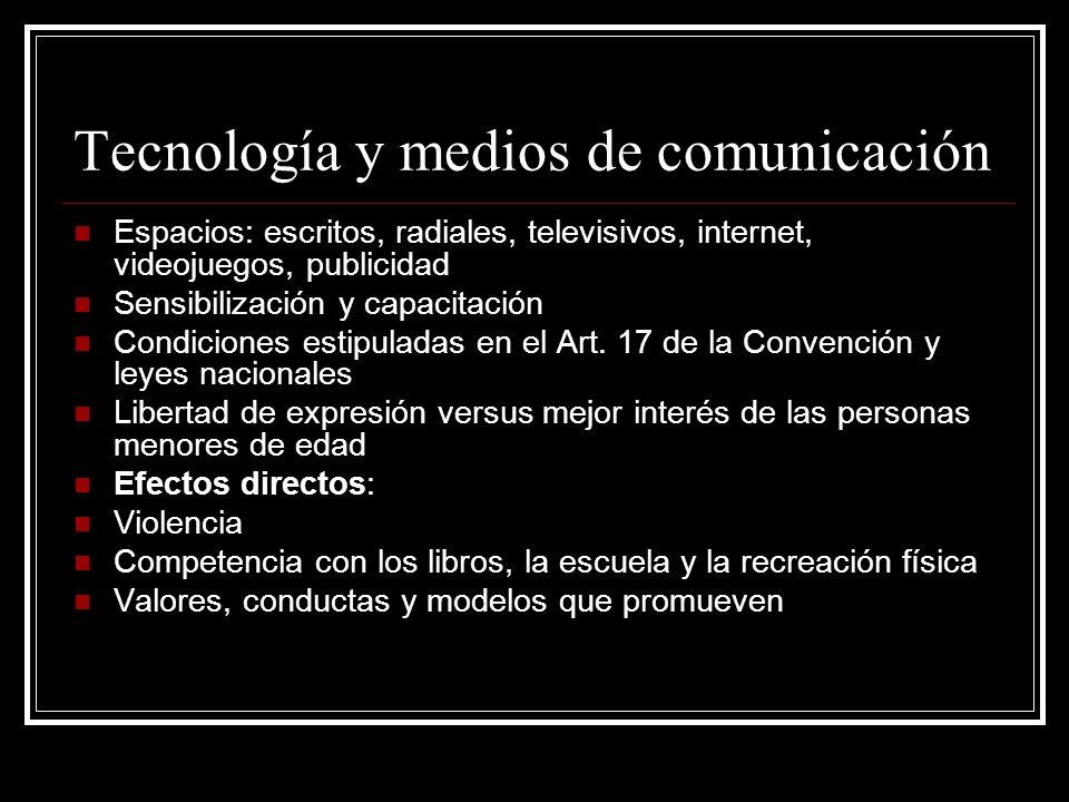Tecnología y medios de comunicación Espacios: escritos, radiales, televisivos, internet, videojuegos, publicidad Sensibilización y capacitación Condic