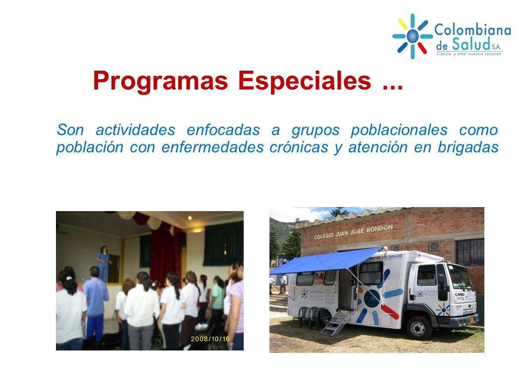 Son actividades enfocadas a grupos poblacionales como población con enfermedades crónicas y atención en brigadas Programas Especiales...