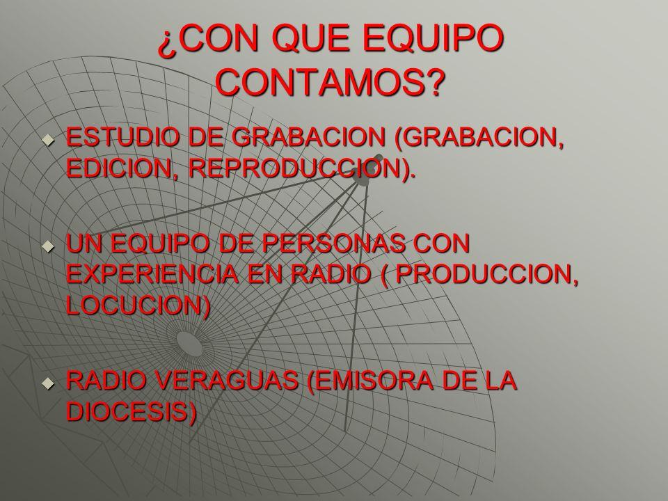 ¿CON QUE EQUIPO CONTAMOS? ESTUDIO DE GRABACION (GRABACION, EDICION, REPRODUCCION). ESTUDIO DE GRABACION (GRABACION, EDICION, REPRODUCCION). UN EQUIPO