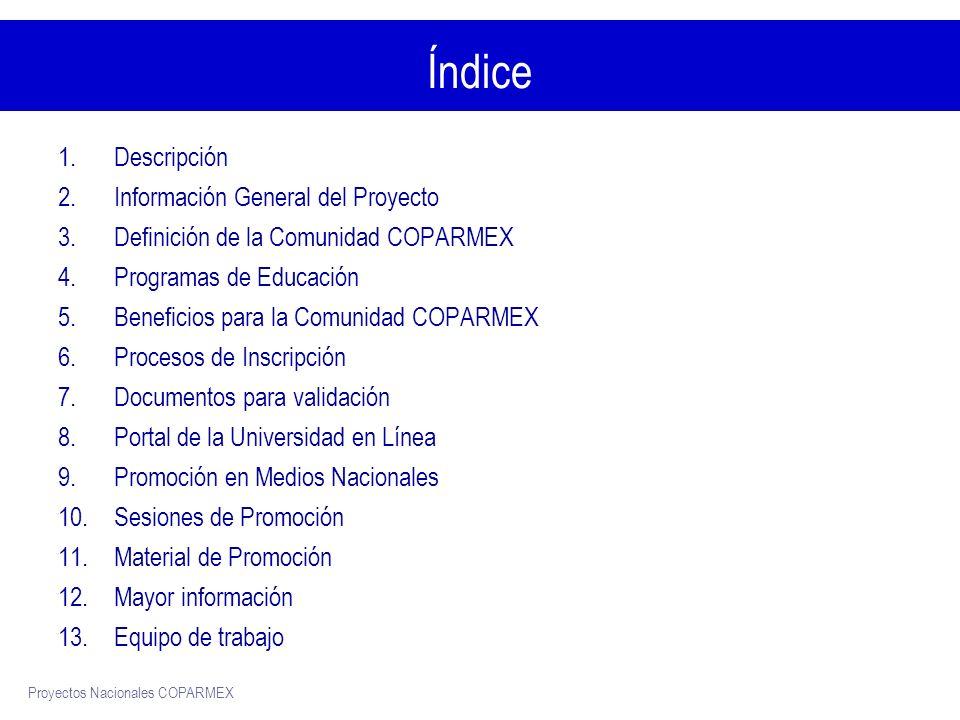 Proyectos Nacionales COPARMEX Descripción ¿Qué es la Universidad en Línea COPARMEX.