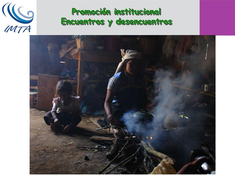 Promoción institucional Encuentros y desencuentros Promoción institucional Encuentros y desencuentros La propuesta de Promoción de Fogones Sin Humo, resulta incompatible con las formas actuales de otorgar los recursos de las instituciones.
