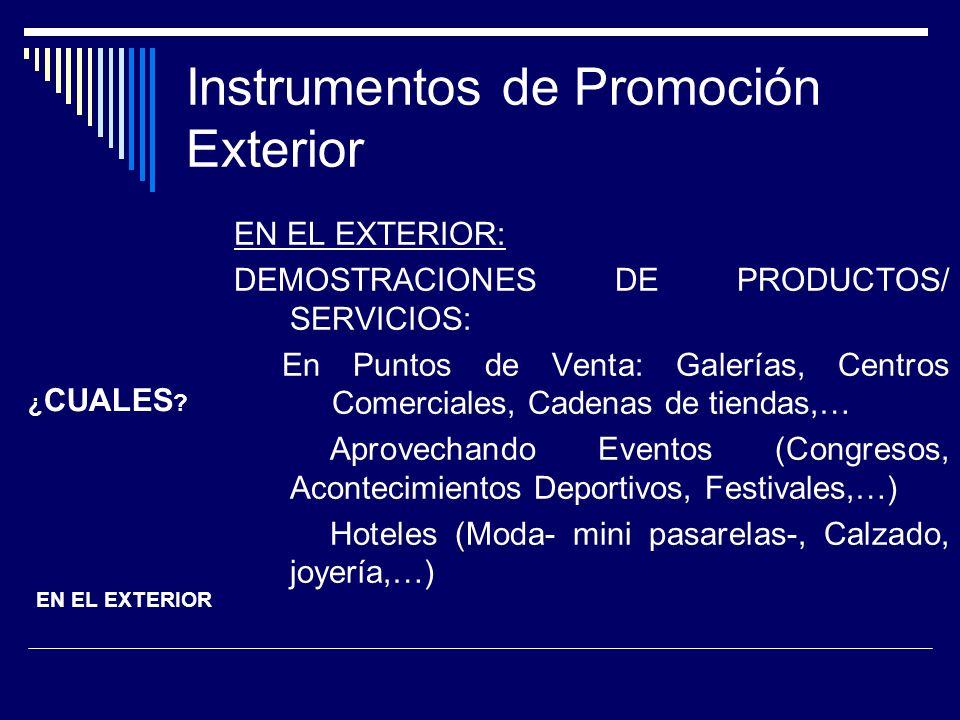 Instrumentos de Promoción Exterior ENCUENTROS EMPRESARIALES SECTORIALES: CONTACTOS COMERCIALES: País organizador- Paises partners ACOMPAÑADOS DE CONFERENCIAS TECNICAS CONTACTO MENOS INTENSO A VECES EN EL MARCO DE LAS FERIAS OBJETIVOS EN EL EXTERIOR