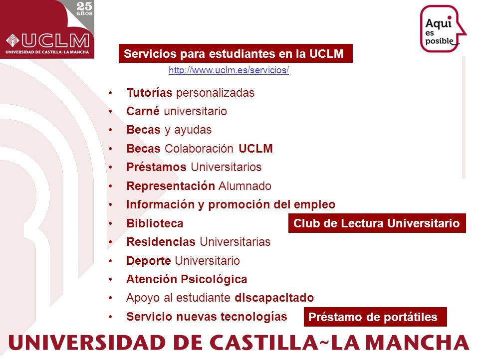 Servicios para estudiantes en la UCLM Tutorías personalizadas Carné universitario Becas y ayudas Becas Colaboración UCLM Préstamos Universitarios Repr