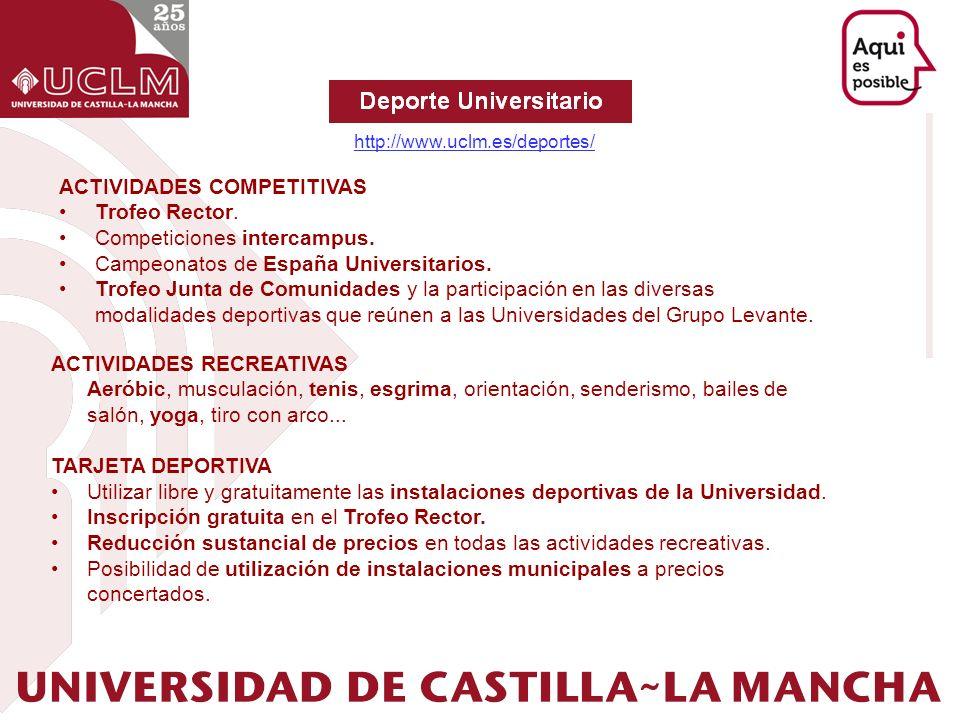 ACTIVIDADES COMPETITIVAS Trofeo Rector. Competiciones intercampus. Campeonatos de España Universitarios. Trofeo Junta de Comunidades y la participació