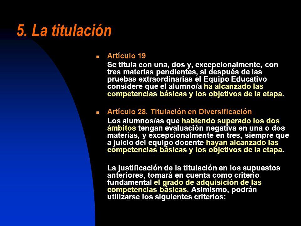 5. La titulación Artículo 19 Se titula con una, dos y, excepcionalmente, con tres materias pendientes, si después de las pruebas extraordinarias el Eq