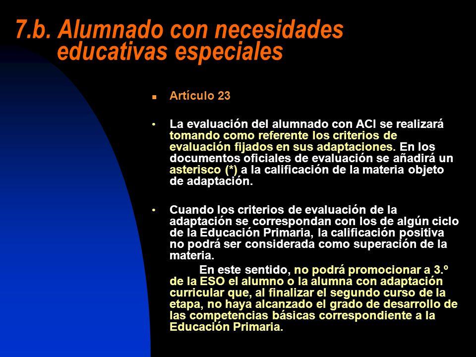 Artículo 23 La evaluación del alumnado con ACI se realizará tomando como referente los criterios de evaluación fijados en sus adaptaciones. En los doc