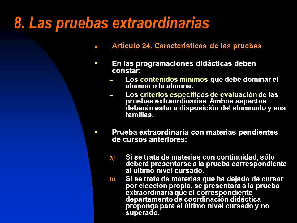 8. Las pruebas extraordinarias Artículo 24. Características de las pruebas En las programaciones didácticas deben constar: – Los contenidos mínimos qu
